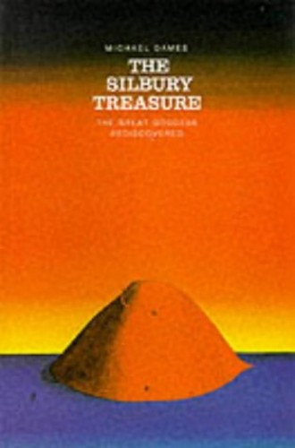 Silbury Treasure, The:The Great Goddess Rediscovered By Michael Dames