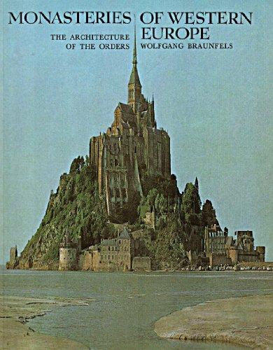 Monasteries of Western Europe By Wolfgang Braunfels