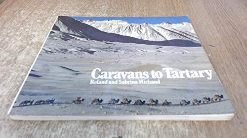 Caravans to Tartary By Roland Michaud