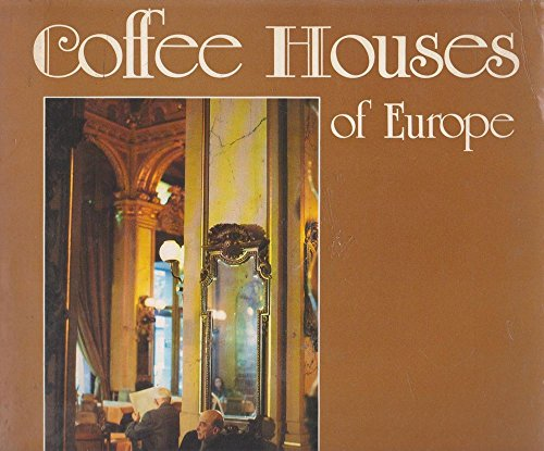 Coffee Houses of Europe By George Mikes
