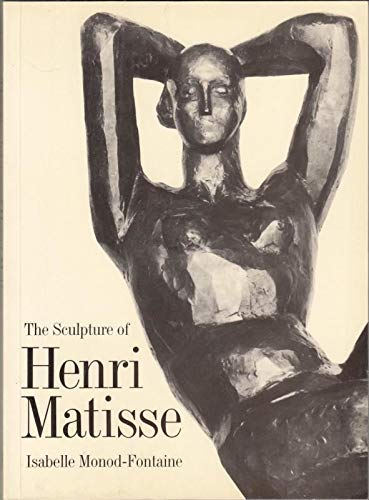 The Sculpture of Henri Matisse By I.Monod- Fontaine