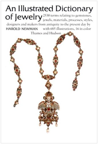 An Illustrated Dictionary of Jewelry By Harold Newman