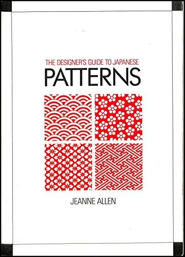 The Designer's Guide to Japanese Patterns By Jeanne Allen