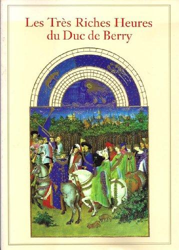 Les Tres Riches Heures du Duc de Berry by Jean Longnon