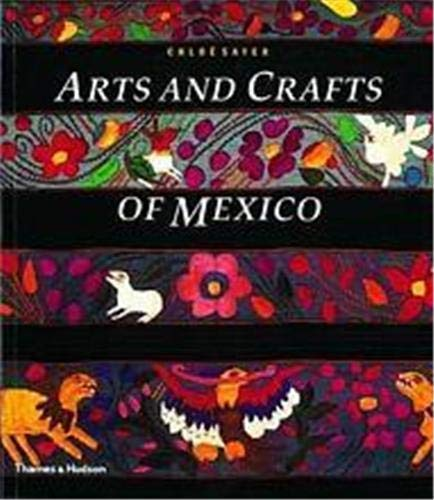 Arts and Crafts of Mexico By Chloe Sayer