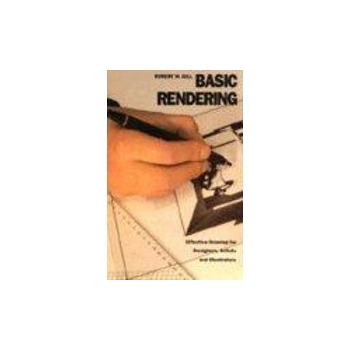 Basic Rendering By Robert W. Gill