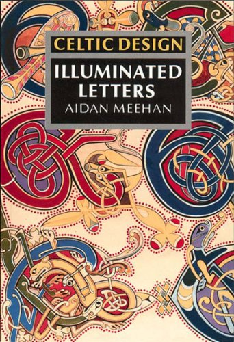 Celtic Design: Illuminated Letters By Aidan Meehan