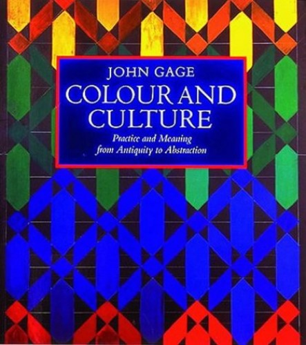 Colour and Culture By John Gage
