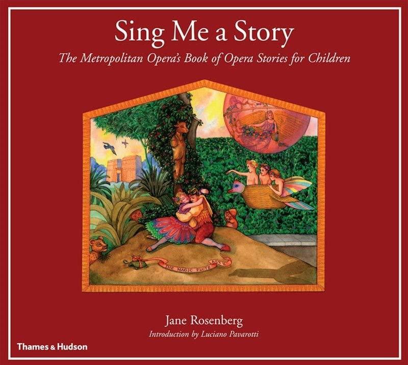 Sing ME a Story: the Metropolitan Opera's Book of Opera Stories By Jane Rosenberg