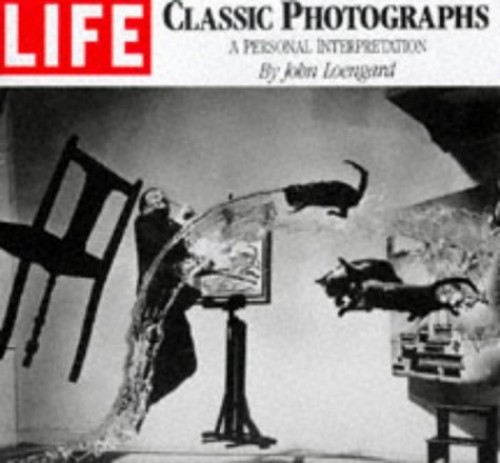 """Life"": Classic Photographs By Edited by John Loengard"