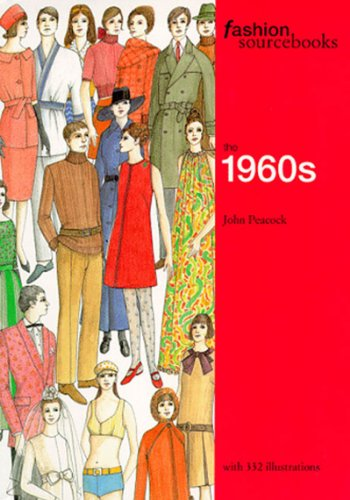 Fashion Sourcebooks: The 1960s By John Peacock