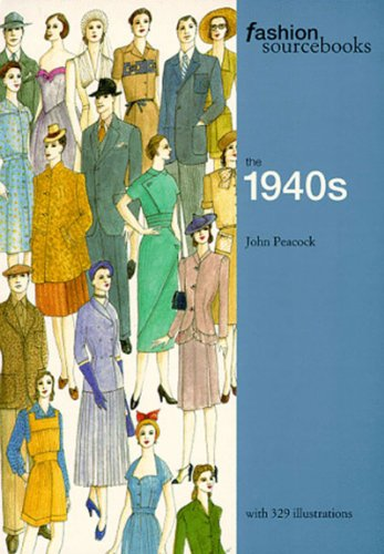 The 1940s (Fashion Sourcebooks S.) By John Peacock