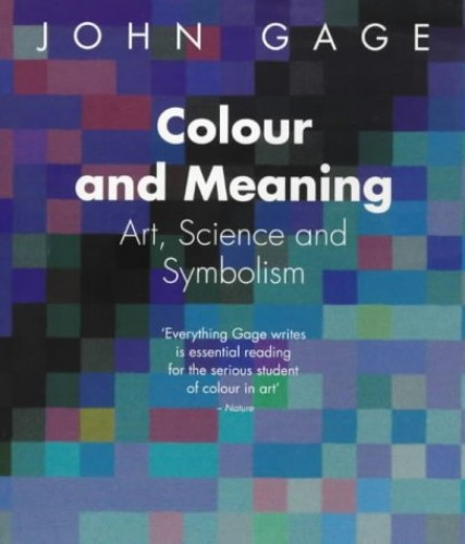 Colour and Meaning By John Gage