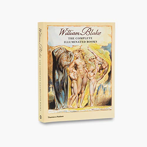 William Blake: The Complete Illuminated Books By William Blake