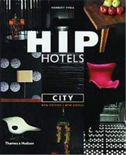 Hip Hotels: City (2nd Edn) By Herbert Ypma