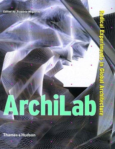 Archilab: Radical Experiments By Frederic Migayrou