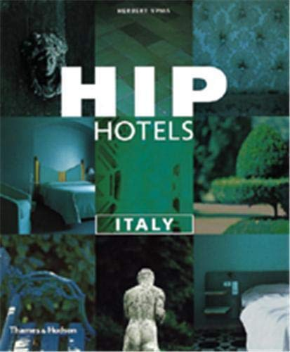 Hip Hotels: Italy By Herbert Ypma