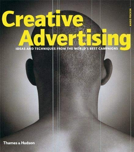 Creative Advertising:Ideas and Techniques from the World's Best C By Mario Pricken