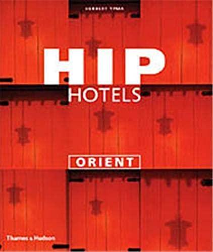 Hip Hotels: Orient By Herbert Ypma