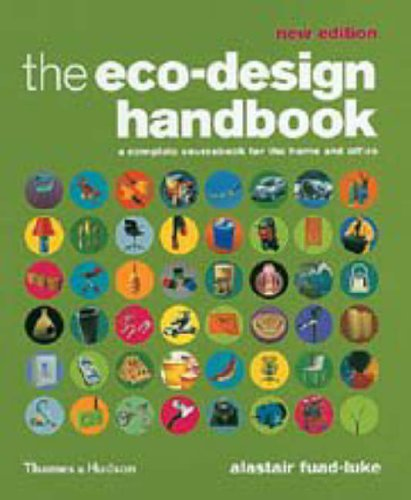 The Eco-Design Handbook: A Complete Sourcebook for the Home and Office By Alastair Fuad-Luke