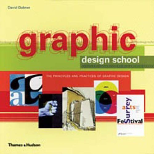 Graphic Design School: The Principles and Practices of Graphic Design By David Dabner