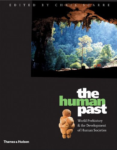 Human Past, The:World Prehistory and the Development of Human Soc By Chris Scarre