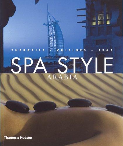 Spa Style Arabia:Therapies Cuisines Spas By Daniel van der Meulen