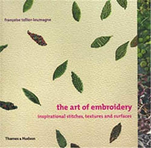 The Art of Embroidery By Francoise Tellier-Loumagne