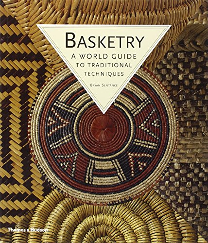 Basketry: A World Guide to Traditional Techniques By Bryan Sentance