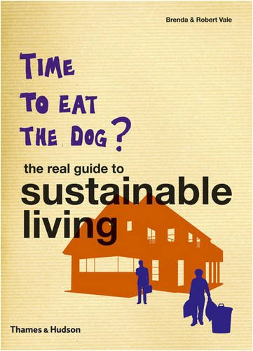 Time to Eat the Dog?: The Real Guide to Sustainable Living By Brenda Vale