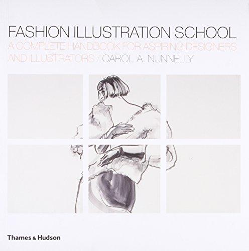 Fashion Illustration School: A Complete Handbook for Aspiring Designers and Illustrators By Carol A. Nunnelly