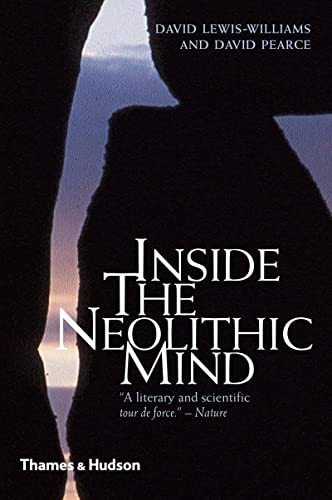Inside the Neolithic Mind By David J. Lewis-Williams