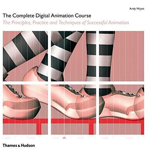The Complete Digital Animation Course By Andy Wyatt