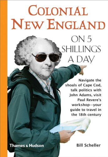 Colonial New England on 5 Shillings a Day By Bill Scheller