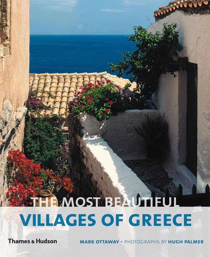 The Most Beautiful Villages of Greece By Mark Ottaway