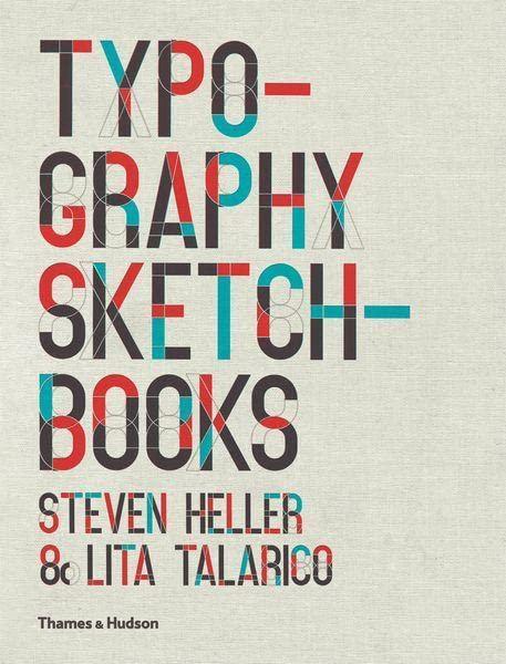 Typography Sketchbooks By Steven Heller