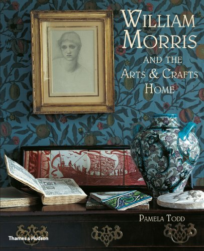 William Morris: and the Arts & Crafts Home By Pamela Todd