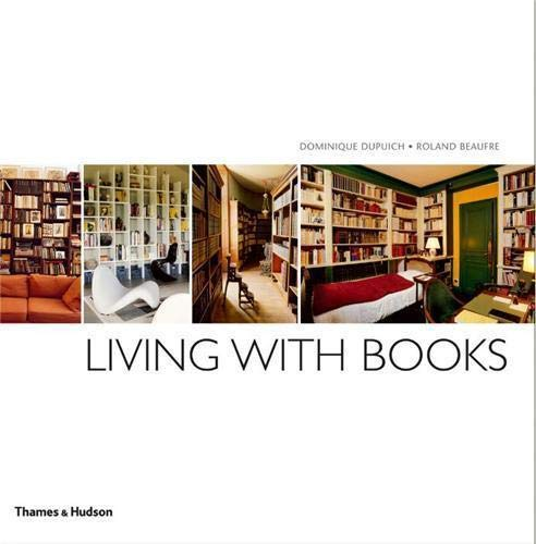 Living with Books By Dominique Dupuich