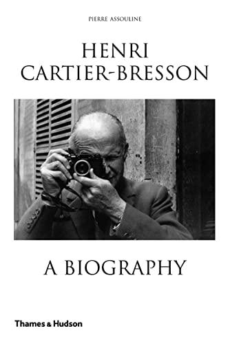 Henri Cartier-Bresson By Pierre Assouline