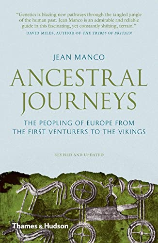 Ancestral Journeys: The Peopling of Europe from the First Venturers to the Vikings By Jean Manco