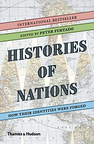 Histories of Nations: How Their Identities Were Forged by Peter Furtado