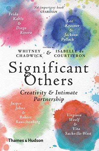 Significant Others: Creativity and Intimate Partnership By Whitney Chadwick