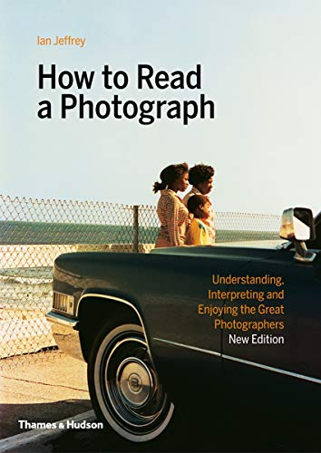 How to Read a Photograph By Ian Jeffrey