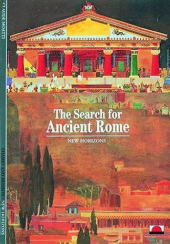 The Search for Ancient Rome By Claude Moatti