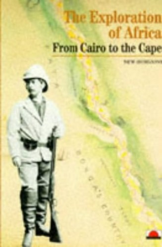 Exploration of Africa, The:From Cairo to the Cape By Anne Hugon