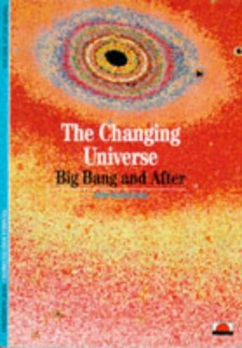 The Changing Universe: Big Bang and After (New Horizons) By Trinh Xuan Thuan