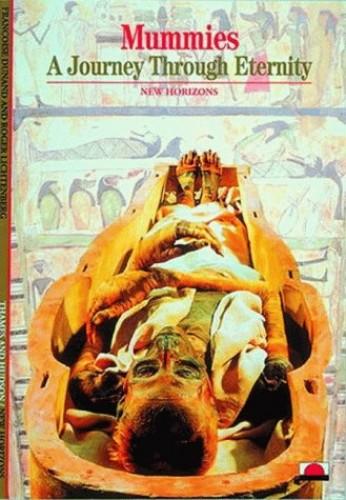 Mummies:A Journey Through Eternity By Francoise Dunand