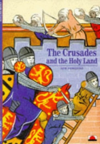 The Crusades and the Holy Land By Georges Tate