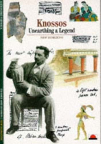 Knossos: Unearthing a Legend by Alexandre Farnoux