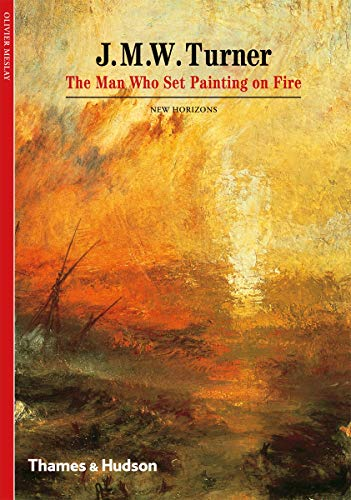 J. M. W. Turner: The Man Who Set Painting on Fire by Olivier Meslay